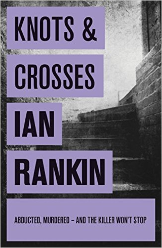 Knots And Crosses – Inspector Rebus Series (Review)